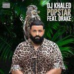 MP3: DJ Khaled Ft. Drake – Popstar, ThinkNews