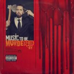ALBUM: Eminem – Music to Be Murdered By (Side B Deluxe), ThinkNews