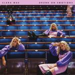MP3: Clara Mae – Drunk On Emotions, ThinkNews