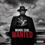 MP3: Wande Coal – Ever Blazin, ThinkNews