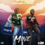MP3: Chino Lingo – Mine ft Davido, ThinkNews