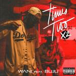 Wani – Times Two (X2) Ft Buju, ThinkNews